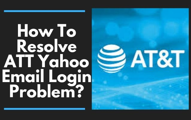 How To Resolve ATT Yahoo Email Login Problem_