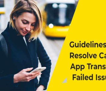 Guidelines-To-Resolve-Cash-App-Transfer-Failed-Issue