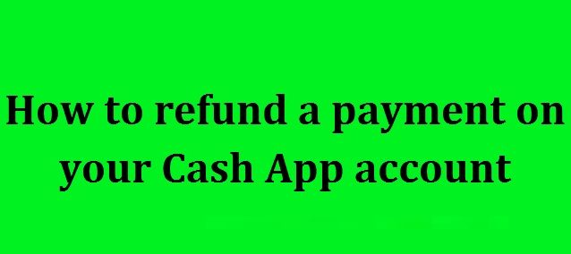 refund a payment on your Cash App account