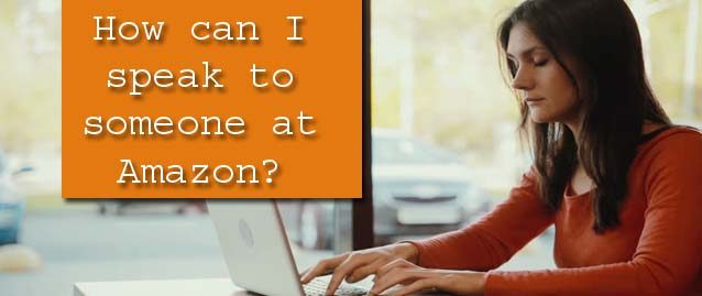 speak to someone at Amazon